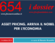 654 – ASSET PRICING, ARRIVA IL NOBEL PER L'ECONOMIA