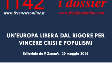 Dossier 1142 – Un'Europa libera dal rigore per vincere crisi e populismi (R. Brunetta per 'Il Giornale')