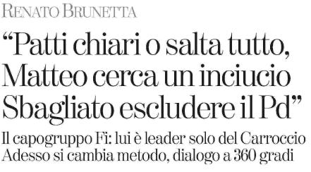"""R. BRUNETTA (La Stampa): """"Patti chiari o salta tutto, Matteo cerca un inciucio. Sbagliato escludere il Pd"""""""
